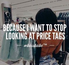 because-i-want-to-stop-looking-at-price-tags